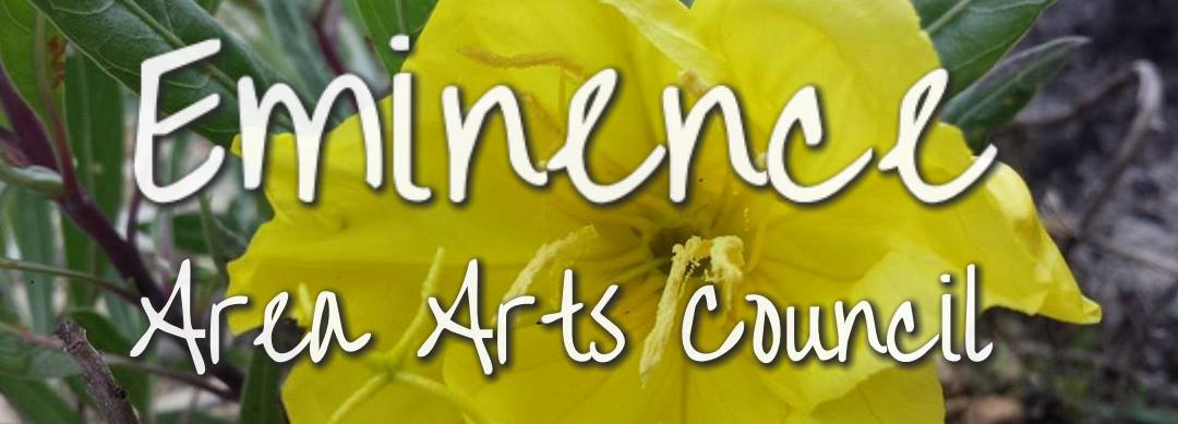 The Eminence Area Arts Council welcomes you